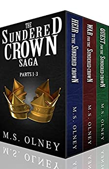 The Sundered Crown Saga: (Books 1-3) by [Olney, Matthew]