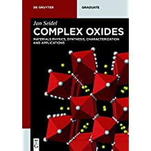 Complex Oxides: Materials Physics, Synthesis, Characterization and Applications (De Gruyter Textbook)