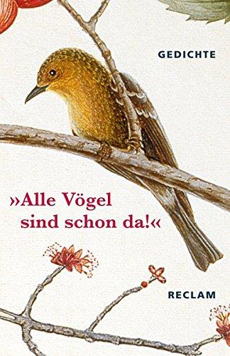 »Alle Vögel sind schon da!«: Gedichte (Reclams Universal-Bibliothek)