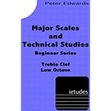 Major Scales and Technical Exercises for Beginners (Low Octave Treble)