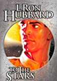 To the Stars, L. Ron Hubbard, 1592121756