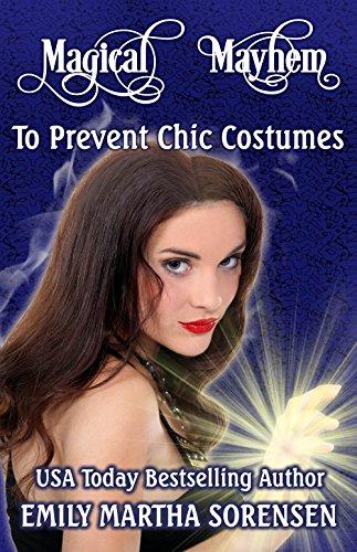 To Prevent Chic Costumes (Magical Mayhem Book - Mayhem Costume