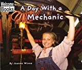 A Day with a Mechanic, Joanne Winne, 0516231375