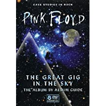 The Great Gig In The Sky: The Album By Album Guide