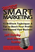 More Smart Marketing: 52 More Brilliant Tips & Techniques to Boost Your Profits and Expand Your Business