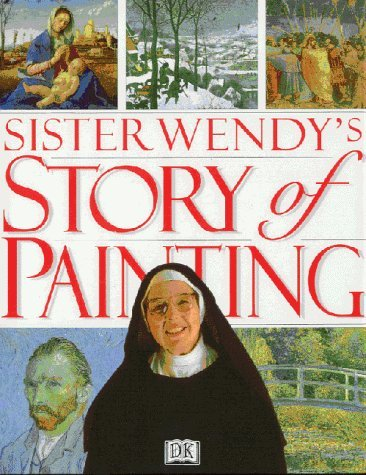 Sister Wendy's Story of Painting: The Essential Guide to the History of Western Art by Sister Wendy Beckett (29-Sep-1994) Hardcover