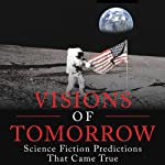 Visions of Tomorrow: Science Fiction Predictions That Came True | Judith K. Dial (editor),Tom Easton (editor)