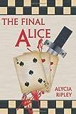 The Final Alice, Alycia Ripley, 1426944780