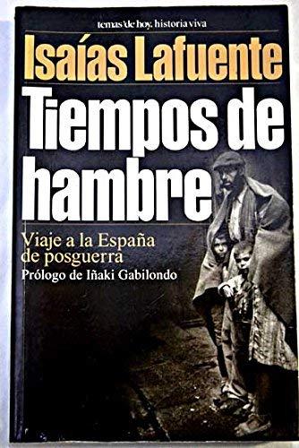 Tiempos de hambre. viaje a la España de posguerra Historia viva ...