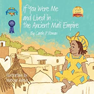 If You Were Me and Lived in...the Ancient Mali Empire (Volume 10)