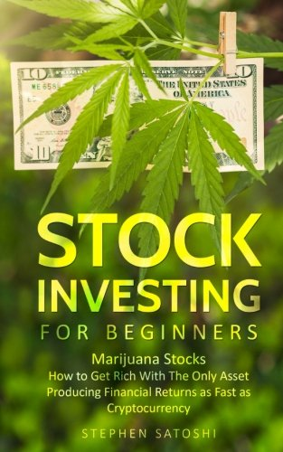 51E fsZaOnL - Stock Investing for Beginners: Marijuana Stocks - How to Get Rich With The Only Asset Producing Financial Returns as Fast as Cryptocurrency