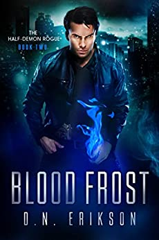 Blood Frost (The Half-Demon Rogue Trilogy Book 2) by [Erikson, D.N.]