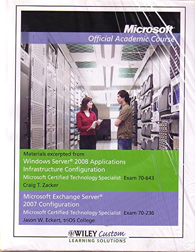 Microsoft Official Academic Course (Windoiws Server 2008 Application Exam 70-643 & Microsoft Exchanger Server Exam 7