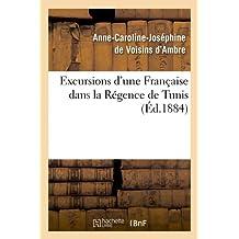 EXCURSIONS D UNE FRANCAISE TUNIS  ED 1884