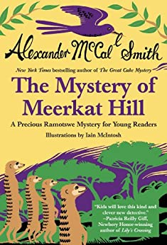 The Mystery of Meerkat Hill (Precious Ramotswe Mystery Book 1) by [McCall Smith, Alexander]