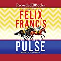 Pulse Audiobook by Felix Francis Narrated by Clare Corbett
