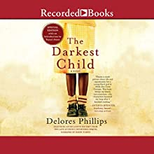 The Darkest Child Audiobook by Dolores Phillips Narrated by Bahni Turpin