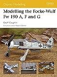 Modelling the Focke-Wulf Fw 190 A, F and G (Osprey Modelling)