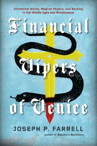 Financial Vipers of Venice: Alchemical Money, Magical Physics, and Banking in the Middle Ages and Renaissance