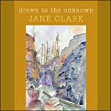 Drawn to the Unknown, Jane Clark, 1426902484