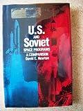 U. S. and Soviet Space Programs, David E. Newton, 0531105156