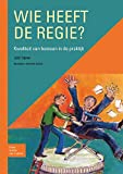 Wie Heeft de Regie? : Kwaliteit Van Bestaan in de Praktijk, Sijnke, J. P. J., 9031362727