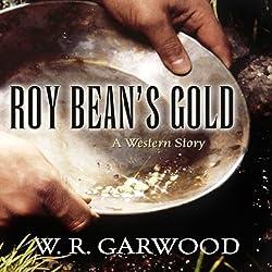 Roy Bean's Gold