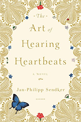 The Art of Hearing Heartbeats: A Novel (Best Places To Live Over 50 Years Old)