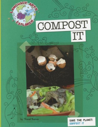 Compost It: Save the Planet (Language Arts Explorer) by Brand: Cherry Lake Publishing