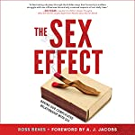 The Sex Effect: Baring Our Complicated Relationship with Sex | Ross Benes