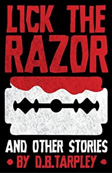 Lick the Razor and other stories by [Tarpley, D.B.]