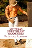 My Texas Sweetheart (book One), Pauliena Acheson, 1499375018