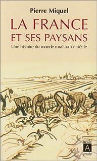 La France et ses paysans : une histoire du monde rural au XXe siècle, Miquel, Pierre