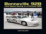 Bonneville 928: Land Speed Racing in a Porsche 928