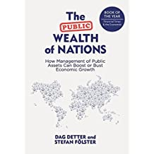 The Public Wealth of Nations: How Management of Public Assets Can Boost or Bust Economic Growth