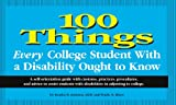100 Things Every College Student With a Disability Ought to Know