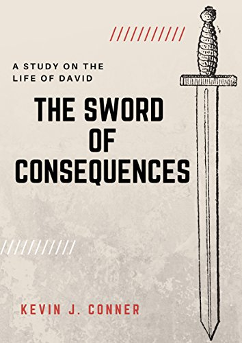 The Sword of Consequences: A Study on the Life of King David
