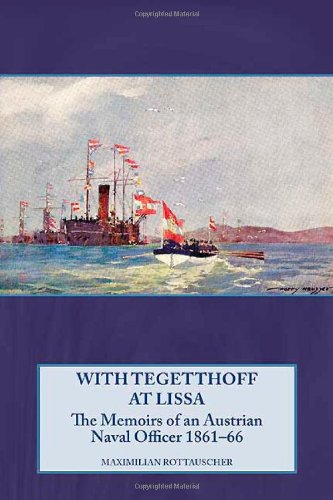 WITH TEGETTHOFF AT LISSA: The Memoirs of an Austrian Naval Officer 1861-66 ebook