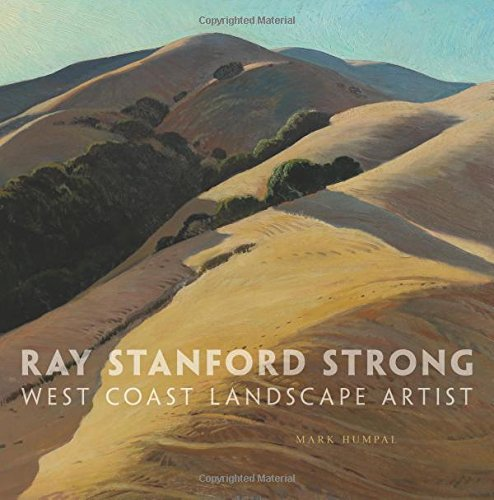 Ray Stanford Strong, West Coast Landscape Artist (The Charles M. Russell Center Series on Art and Photography of the American West Series)