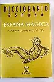 Diccionario de la España magica: Amazon.es: Sanchez Drago, F.: Libros