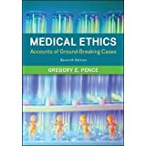 Medical Ethics: Accounts of Ground-Breaking Cases (Philosophy & Religion)