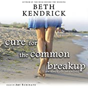 Cure for the Common Breakup: A Black Dog Bay Novel | Beth Kendrick