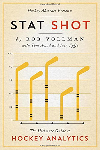 Book Cover: Hockey Abstract Presents... Stat Shot: The Ultimate Guide to Hockey Analytics