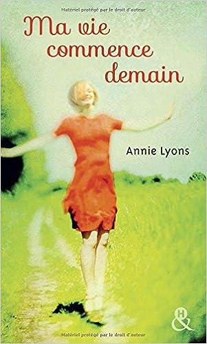 Ma vie commence demain de Annie Lyons 2016