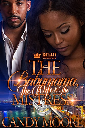Search : The Babymomma, The Wife & The Mistress