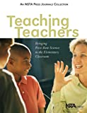 Teaching Teachers : Bringing First-Rate Science to the Elementary Classroom, National Science Teachers Association, 0873552032