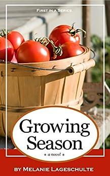 Growing Season: a novel (Book 1) by [Lageschulte, Melanie]