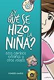 ¿Y qué se hizo la niña?: Esos cambios extraños y otros relajos (Spanish Edition)