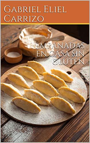 Empanadas en casa sin gluten (Spanish Edition) - Kindle ...