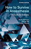 img - for How to Survive in Anaesthesia book / textbook / text book